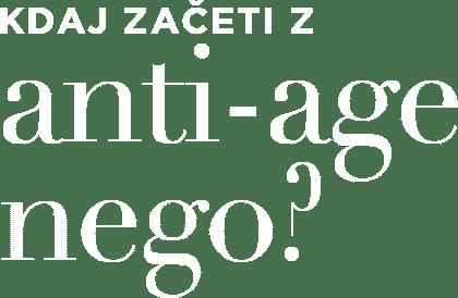 Kdaj začeti z anti-age nego?